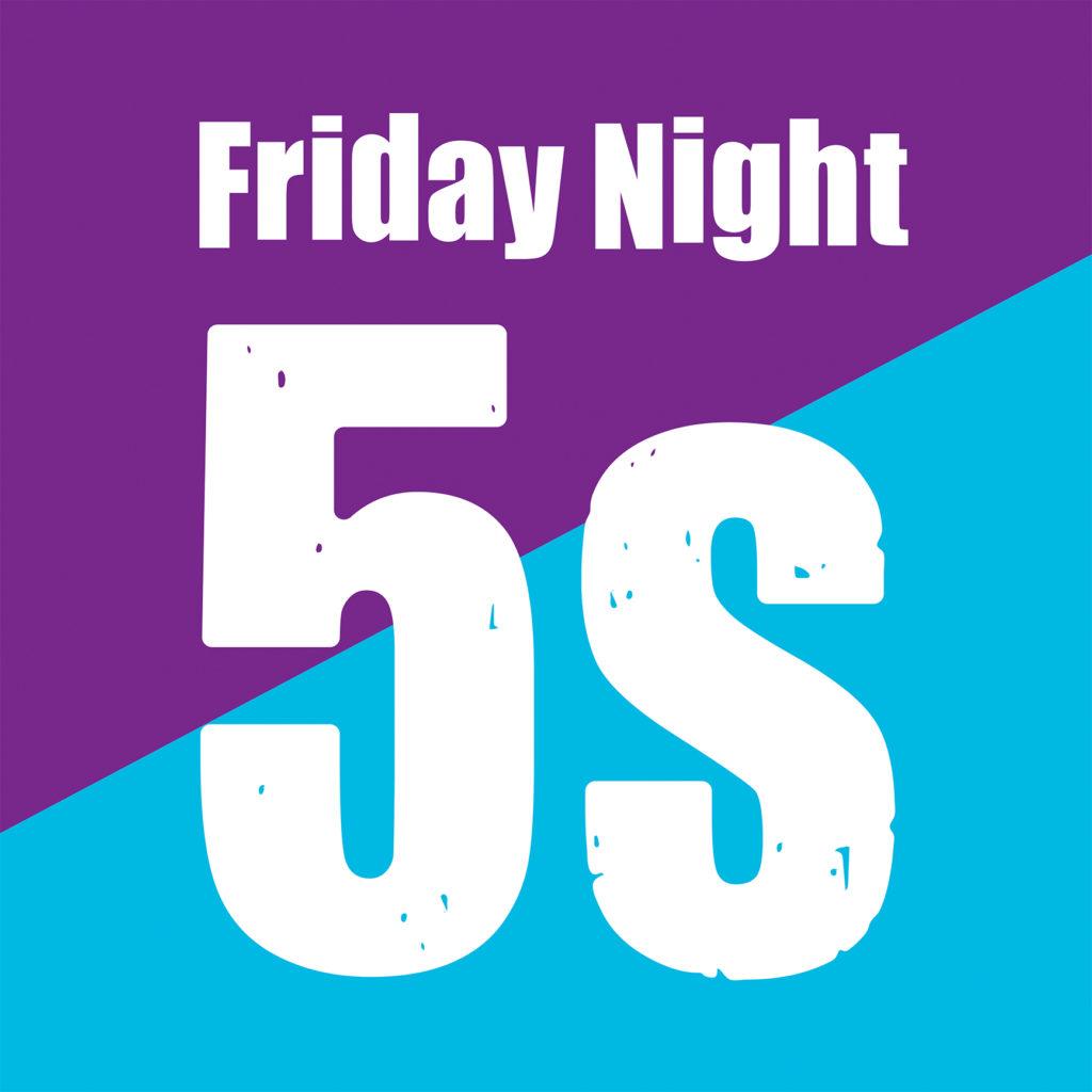 Friday Night 5s